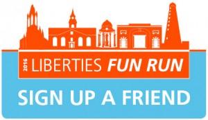 Sign up a friend to the Liberties Fun Run